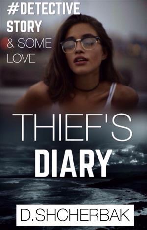 THIEF DIARY | Дневник Воровки